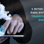 5 Mitos sobre Transformación Digital