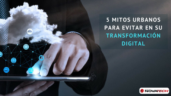 5 Mitos sobre Transformación Digital